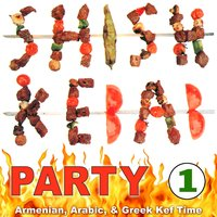 Shish Kebab Party 1: Armenian, Arabic, & Greek Kef Time — сборник