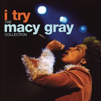 I Try: The Macy Gray Collection — Macy Gray