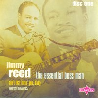 The Essential Boss Man CD 1 — Jimmy Reed