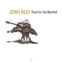 Food For The Bearded — Gyan Riley