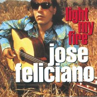 Light My Fire — José Feliciano