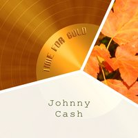 Time For Gold — Johnny Cash