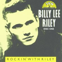 Rockin' With Riley CD 1 — Billy Lee Riley