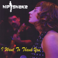 I Want to Thank You — Hipshake