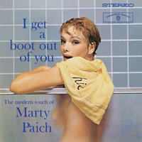 I Get A Boot Out Of You — Marty Paich