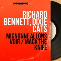 Mignonne allons voir / Mack the Knife — Richard Bennett, Dixiecats, Dixie Cats