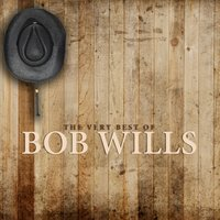 The Very Best of Bob Wills — Bob Wills