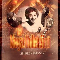 The Mega Collection — Shirley Bassey