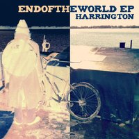 End of the World EP — Harrington