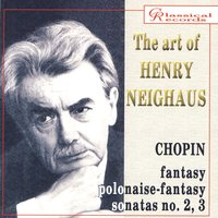 The art of Henry Neighaus, vol IV. Chopin Works for piano — Henry Neighaus