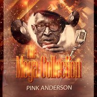 The Mega Collection — Pink Anderson
