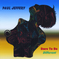 Dare To Be Different — Paul Jeffery