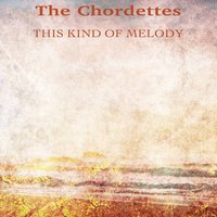 This Kind of Melody — The Chordettes