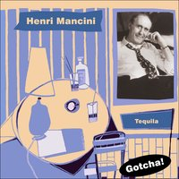 Tequila — Henry Mancini & His Orchestra