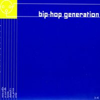 Bip-Hop Generation Vol. 4 — Various Artists- Bip Hop