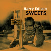 Sweets (feat. Ben Webster) — Harry Edison