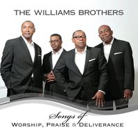 Songs of Worship, Praise & Deliverance — The Williams Brothers