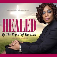 Healed By the Report of the Lord — Dr. Fay Maureen