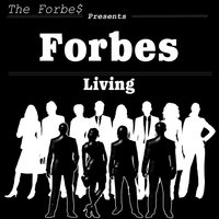 Forbes Living — The Forbe$