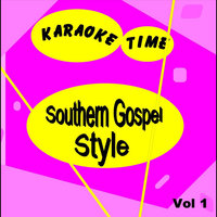 Southern Gospel Style, Vol. 1 — Karaoke Time