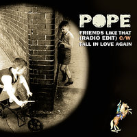 Friends like That — Pope