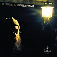 Cheap Wine — Charlie Parr