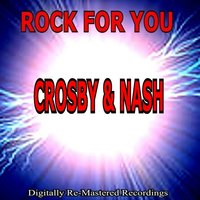 Rock for You - Crosby & Nash — Crosby / Nash