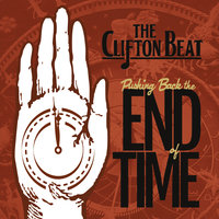 Pushing Back the End of Time — The Clifton Beat
