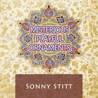Misterious Playful Ornaments — Sonny Stitt