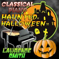 Classical Piano Haunted Halloween — Lawrence Smith