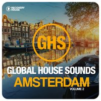 Global House Sounds - Amsterdam, Vol. 2 — сборник