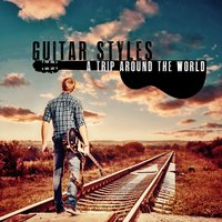 Guitar Styles, a Trip Around the World — сборник