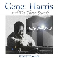 Gene Harris & the Three Sounds: Only the Best — Gene Harris & The Three Sounds