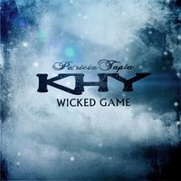 Wicked game — Khy