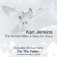 Karl Jenkins: The Armed Man - Anniversary Edition — Karl Jenkins