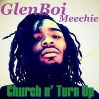 Church n' Turn Up — GlenBoi Meechie