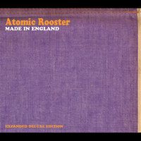 Made In England — Atomic Rooster