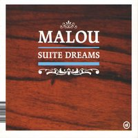 Suite Dreams — Malou