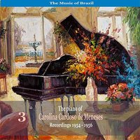 The Music of Brazil: The Piano of Carolina Cardoso de Menezes, Volume 1 - Recordings 1954 - 1956 — Orlando Silveira, Carolina Carsdoso de Menezes