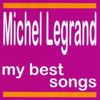 My Best Songs — Michel Legrand