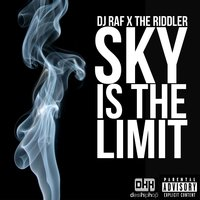 Sky Is the Limit - Single — The Riddler, DJ Raf