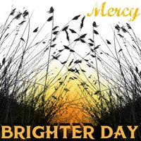 Mercy — Brighter Day