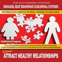 Attract Healthy Relationships — Binaural Beat Brainwave Subliminal Systems