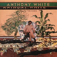 Could It Be Magic — Anthony White