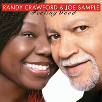 Feeling Good — Joe Sample, Randy Crawford, Randy Crawford & Joe Sample