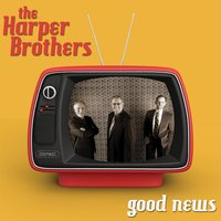 Good News — The Harper Brothers