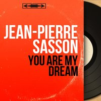 You Are My Dream — Lucky Thompson, Jean-Pierre Sasson, Gérard Pochonet, Paul Rovère