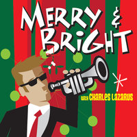 Merry and Bright — Charles Lazarus