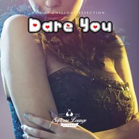 Dare You - A Hot Lounge Collection — сборник