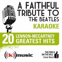 A Faithful Tribute To The Beatles: 20 Lennon-McCartney Greatest Hits — The Fools on the Hill Cover Band